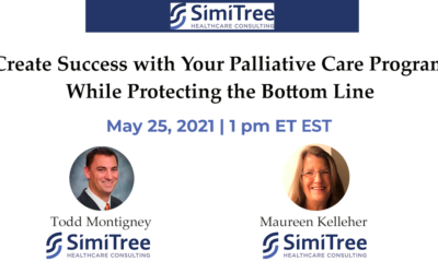 Create Success with Your Palliative Care Program While Protecting the Bottom Line